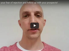 Overcome your fear of rejection and make that follow up call    Steve Deane